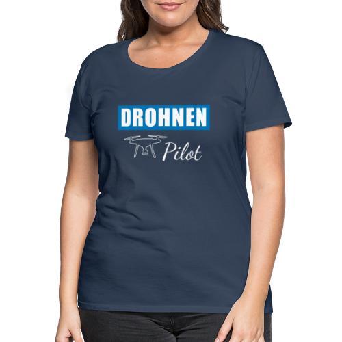 Drohnenpilot - Frauen Premium T-Shirt