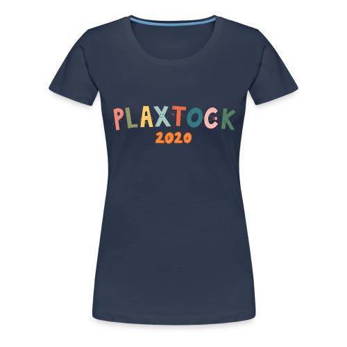 Plaxtock 2020 - Women's Premium T-Shirt
