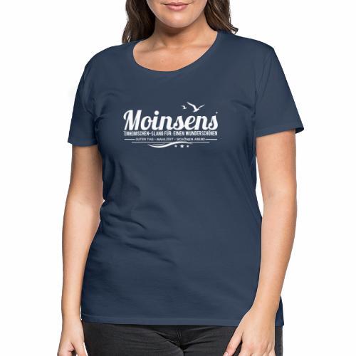 MOINSENS - Einheimischen-Slang - Frauen Premium T-Shirt