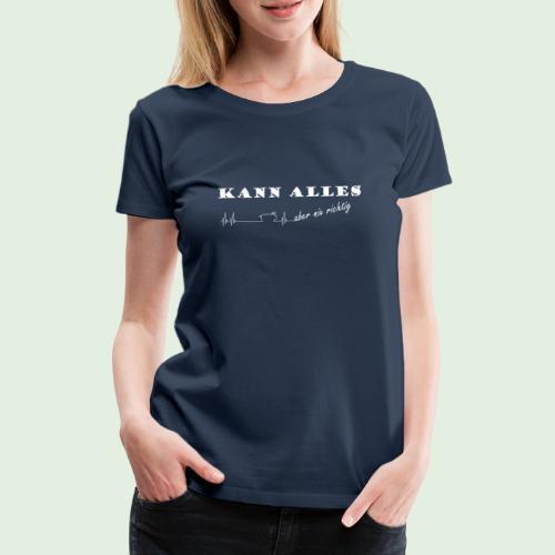 kannalles - Frauen Premium T-Shirt