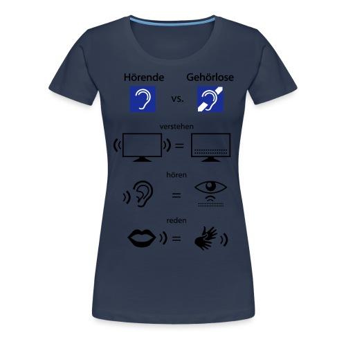 Hörende vs. Gehörlose - Frauen Premium T-Shirt