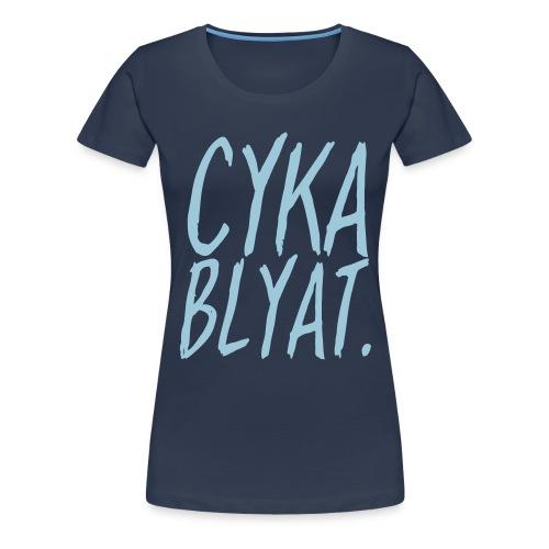 cyka blyat - T-shirt Premium Femme