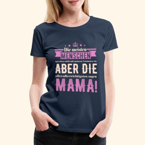 Mama - Geschenkidee für Mutter & Muttertag - Frauen Premium T-Shirt