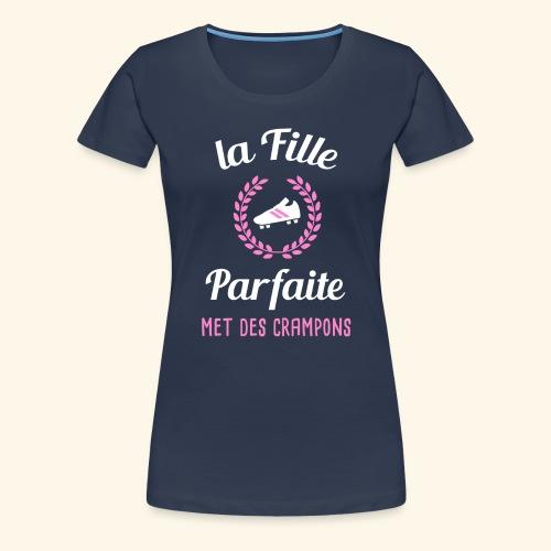 Foot rugby - La fille parfaite met des crampons - T-shirt Premium Femme