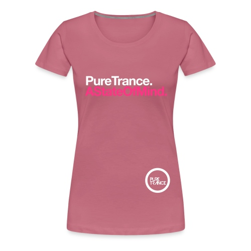 Pure Trance A State Of Mind - Women's Premium T-Shirt