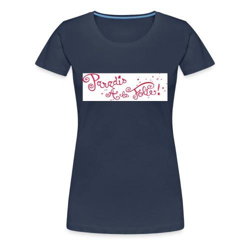 titre paradisalafolie - T-shirt Premium Femme