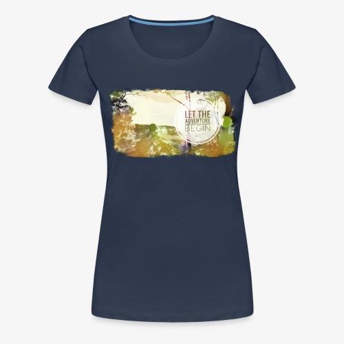 Let the Adventure Begin - Frauen Premium T-Shirt