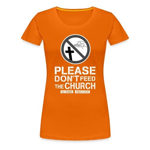 Please don't feed the church - Frauen Premium T-Shirt