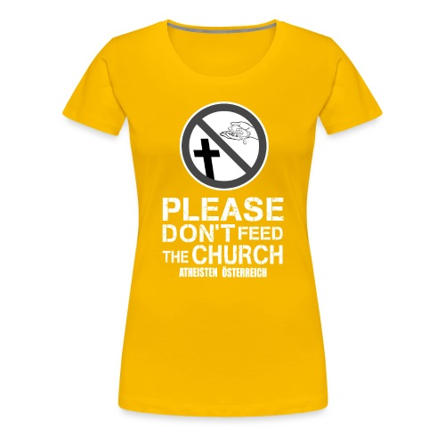 Please don't feed the church - Frauen Premium T-Shirt