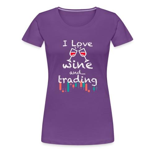 Trader Forex Wallstreet Stock market RedWine Glass - Maglietta Premium da donna
