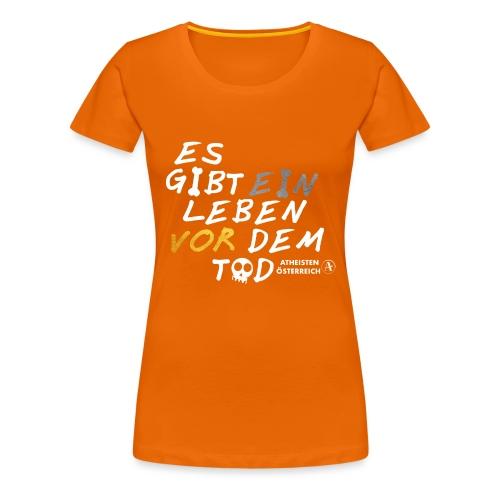 Es gibt ein Leben vor dem Tod - Frauen Premium T-Shirt