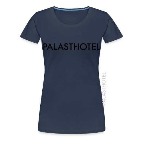 Palasthotel - Frauen Premium T-Shirt