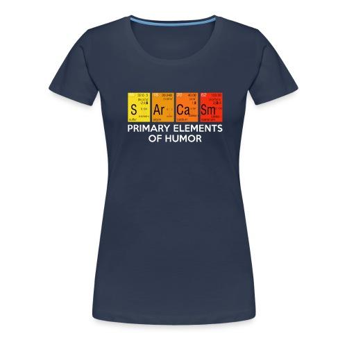 SARCASM - PRIMARY ELEMENTS OF HUMOR - Frauen Premium T-Shirt