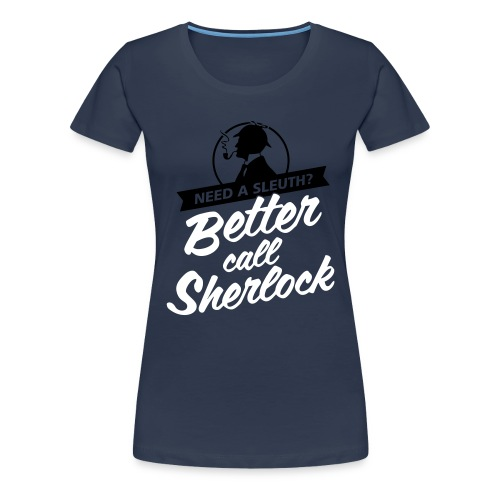 Better Call Sherlock - Frauen Premium T-Shirt