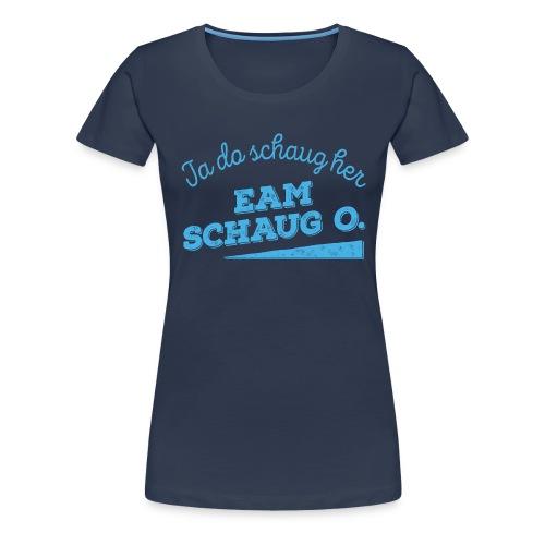 Ja da schaug her (Eam schaug o) - blau - Frauen Premium T-Shirt