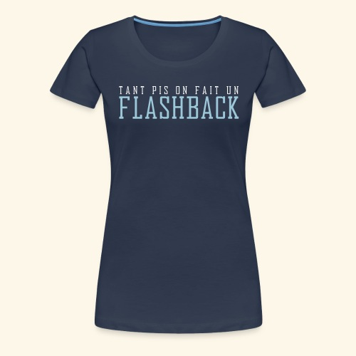 FLASHBACK - T-shirt Premium Femme
