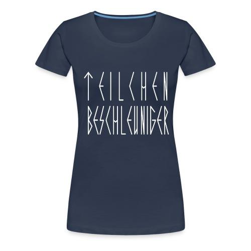 TEILCHEN BESCHLEUNIGER WEIß - Frauen Premium T-Shirt