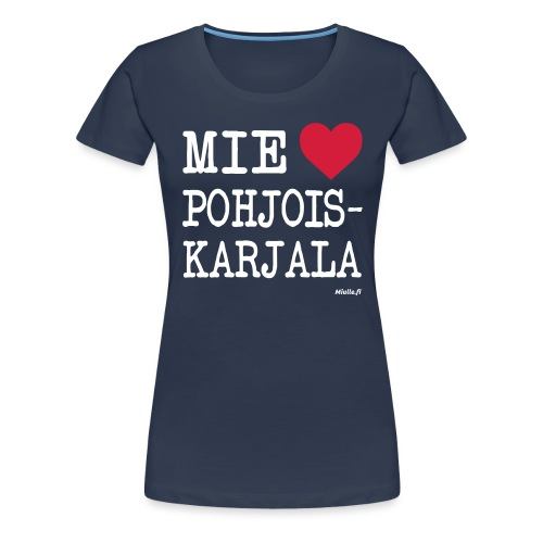 Mie love Rakastan Pohjois-Karjala - Naisten premium t-paita