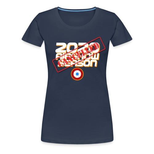 2020 season cancelled - T-shirt Premium Femme