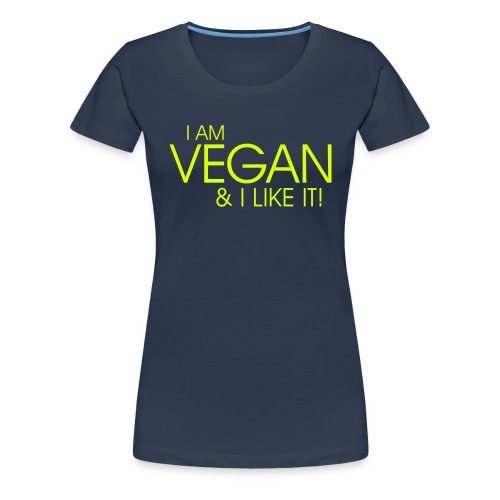 I am vegan and I like it - Frauen Premium T-Shirt