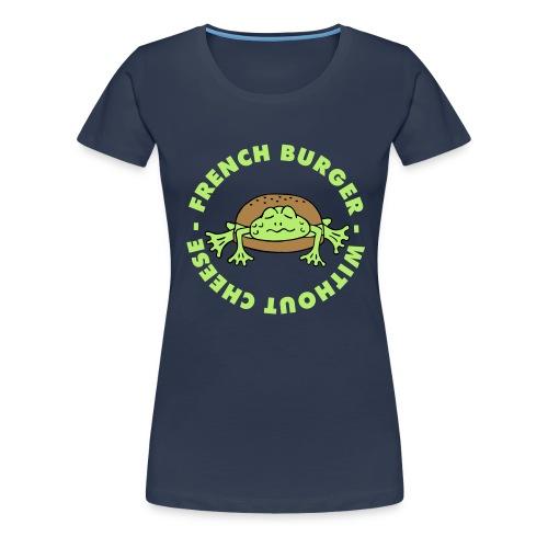 Froschburger French Burger Fastfood Frog ohne Käse - Frauen Premium T-Shirt