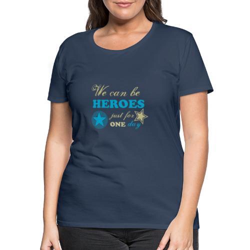 heroes - T-shirt Premium Femme