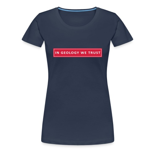 in geology we trust arial rectangle - T-shirt Premium Femme