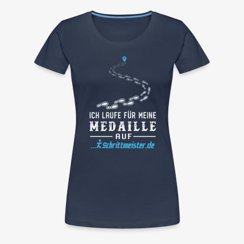 Ich laufe für meine Medaille auf Schrittmeister.de - Frauen Premium T-Shirt