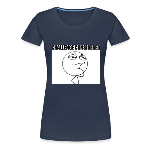 Challenge Considered - Premium T-skjorte for kvinner