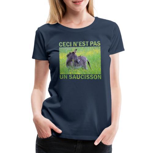 Ceci n'est pas un saucisson - T-shirt Premium Femme