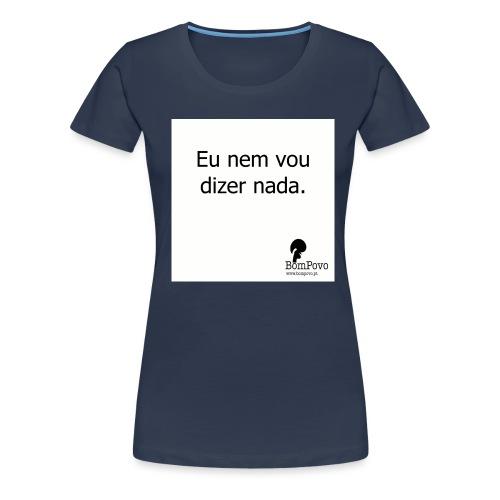 eunemvoudizernada - Women's Premium T-Shirt