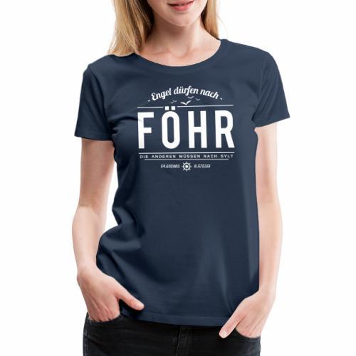 Engel dürfen nach Föhr, die anderen müssen nach... - Frauen Premium T-Shirt