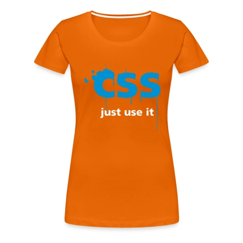 CSS Just Use It ! - T-shirt Premium Femme