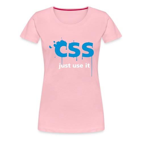 CSS Just Use It ! - T-shirt Premium Femme