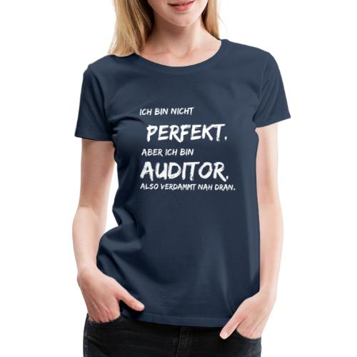 nicht perfekt auditor white - Frauen Premium T-Shirt