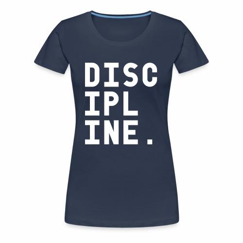 Discipline - Vrouwen Premium T-shirt