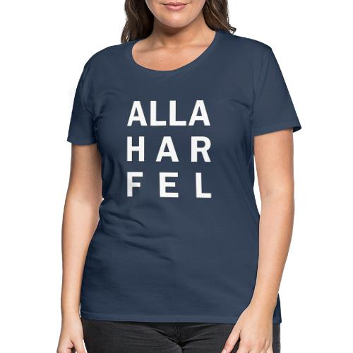 Alla har fel - Premium-T-shirt dam