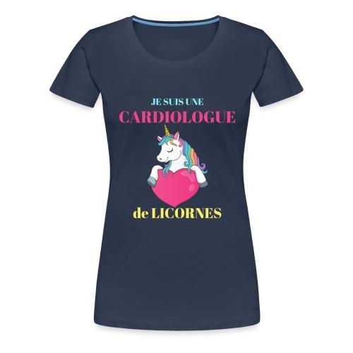 Je suis une cardiologue de Licornes Humour Cadeau - T-shirt Premium Femme
