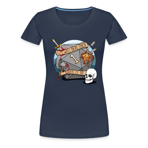 Supongo que moriré - DND D & D Dungeons and Dragons - Camiseta premium mujer