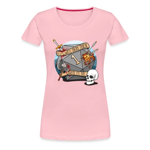 Arvelen kuolen - DND D & D Dungeons and Dragons - Naisten premium t-paita