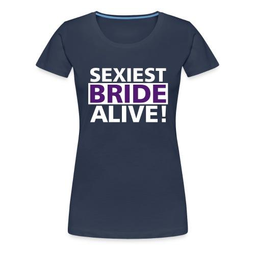 sexiest bride alive - Frauen Premium T-Shirt