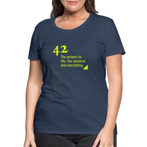 42 - the answer to life, the universe & everything - Frauen Premium T-Shirt