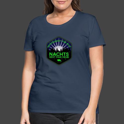 Jägershirt Nachtschicht für alle - Frauen Premium T-Shirt