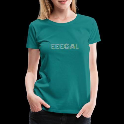 Egal EEEGAL Schlager Meme Musik Song - Frauen Premium T-Shirt