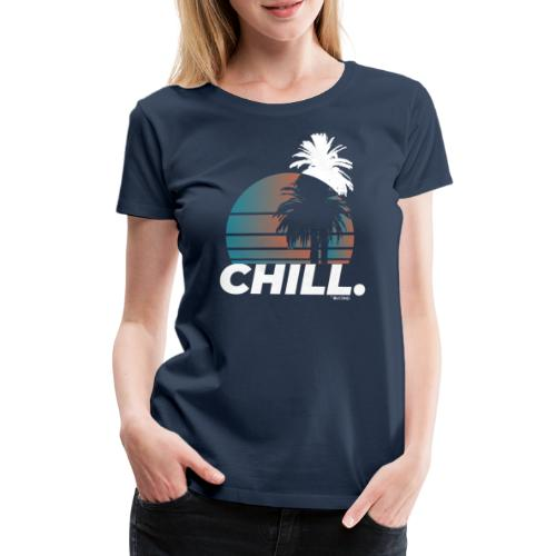 Chill. - Maglietta Premium da donna