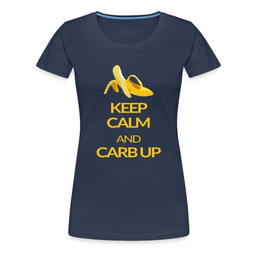 KEEP CALM and CARB UP - Frauen Premium T-Shirt