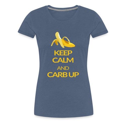 KEEP CALM and CARB UP - Frauen Premium T-Shirt
