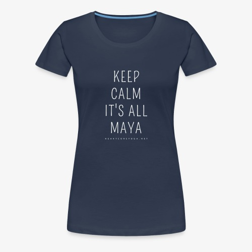 Heartcore Yoga 'It's All Maya 1' - Vrouwen Premium T-shirt
