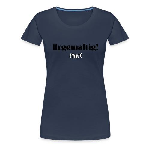floeff urgewaltig 2c - Frauen Premium T-Shirt