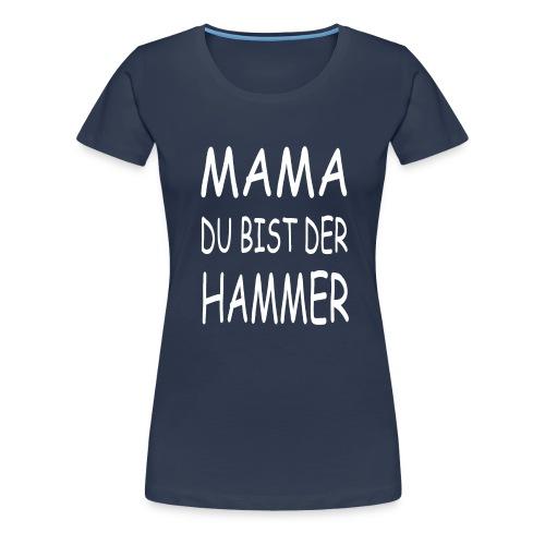 Nicht nur zu Muttertag - Frauen Premium T-Shirt